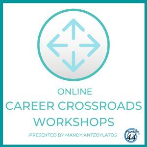 Online Career Crossroads Workshops